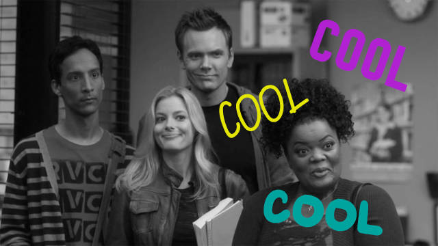Every time someone says cool in Community